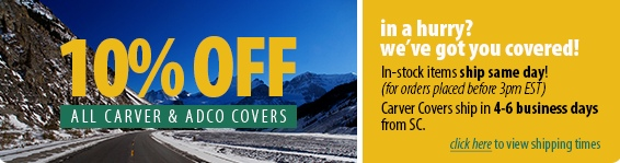 10% off Carver/Adco covers and in-stcok shipping polic