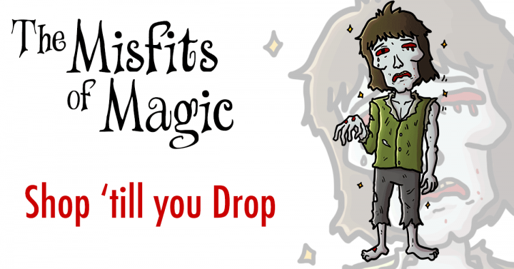 Misfits of Magic | Shop 'till you Drop, Part 1 by Ron Sparks