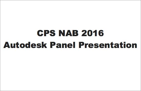 CPS NAB 2016 Autodesk Panel Presentation