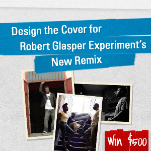 Design the Cover for Robert Glasper Experiment's New Remix 'Move Love'