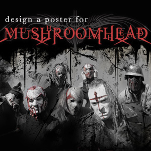 Design A Poster For Mushroomhead