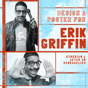 Design a Poster for Erik Griffin
