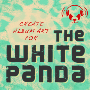 Design Album Art for The White Panda