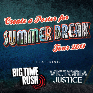 Design a Tour Poster for Big Time Rush and Victoria Justice