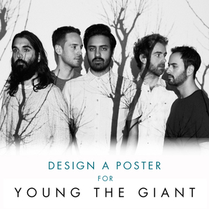 Design a Poster For Young the Giant