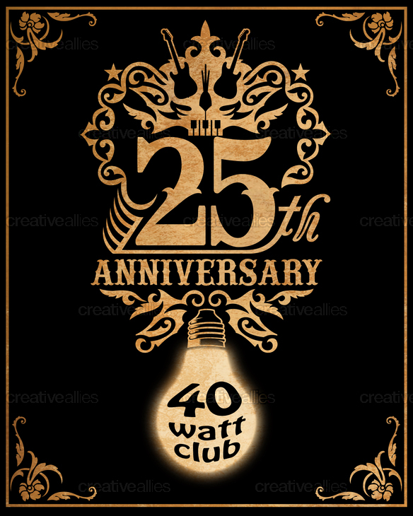 Creative poster design for pinterest - Design The 25th Anniversary Poster For The Historic 40 Watt Club