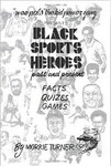 Black Sports Heroes Past and Present