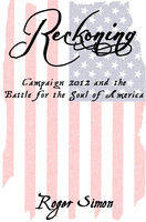 Reckoning: Campaign 2012 and the Battle for the Soul of America