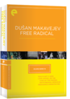 Eclipse Series 18:  Dušan Makavejev—Free Radical (Eclipse DVD)