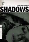 Shadows (Criterion DVD)