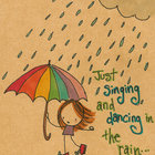 Singing in the rain by jucylucyinspired d3legiz