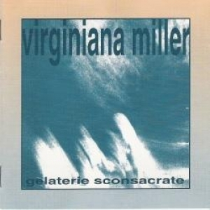 Virginiana miller musica streaming gelaterie sconsacrate