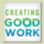 Creating Good Work: How to Build a Healthy Economy
