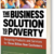 The Business Solution to Poverty: Designing Products & Services for Three Billion New Customers