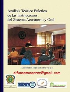 Analisis teorico practico de las instituciones del sistema y acusatorio oral