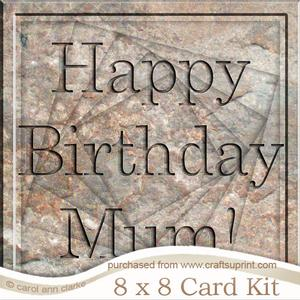 8 x 8 Birthday Mum Set in Stone Twisted Tunnel Card Kit