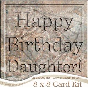 8 x 8 Birthday Daughter Set in Stone Twisted Tunnel Card Kit