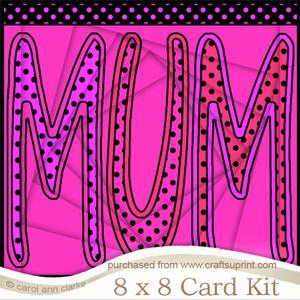 8 x 8 Mum Twisted Tunnel Card Kit
