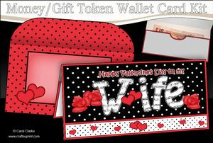 Valentine Day Wife Money or Gift Wallet Card Kit