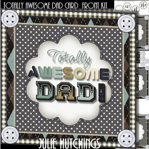 Totally Awesome Dad Card Front Kit
