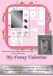 My Funny Valentine Double Rounded Aperture Pillow Card