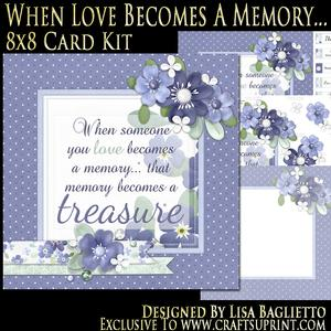 When Love Becomes a Memory - 8x8 Card Kit