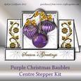 Purple Christmas Baubles Centre Stepper Kit