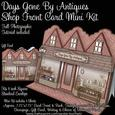 Days Gone by Antiques Shop Front Card Mini Kit
