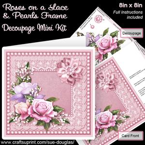Roses on a Lace and Pearls Frame 8inx 8in Decoupage Mini Kit