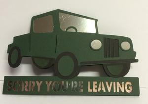 Jeep 4 x 4 Vehicle Sorry You Are Leaving - Layered Card T