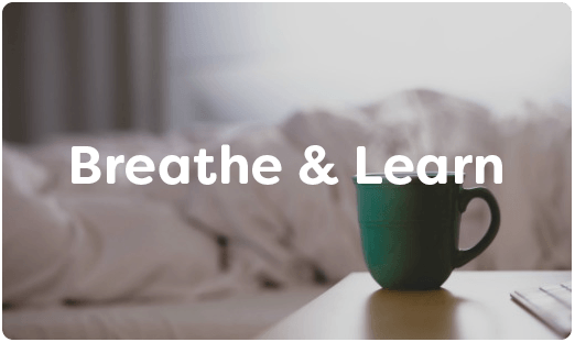 breathe and learn