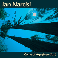 Ian narcisi - come of age (new sun)