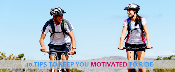 10 tips to help you stay motivated to ride
