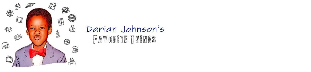 Darian Johnson's Favorite Things