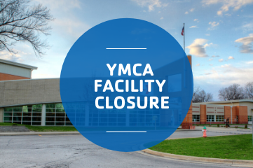 YMCA FACILITY CLOSURE