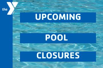 Upcoming Pool Closures