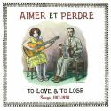 aimer-et-perdre-to-love-lose-songs-19171934-by-va-2xcd
