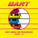 bay-area-retrograde-bart-vol-1-by-va-lp