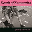 if-memory-serves-us-well-by-death-of-samantha-cd
