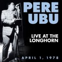 live-at-the-longhorn-4178-by-pere-ubu-2xlp