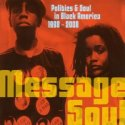 message-soul-politics-soul-in-black-america-19982008-by-va-lp
