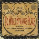 to-what-strange-place-the-music-of-the-ottomanamerican-diaspora-19161929-by-va-3xcd