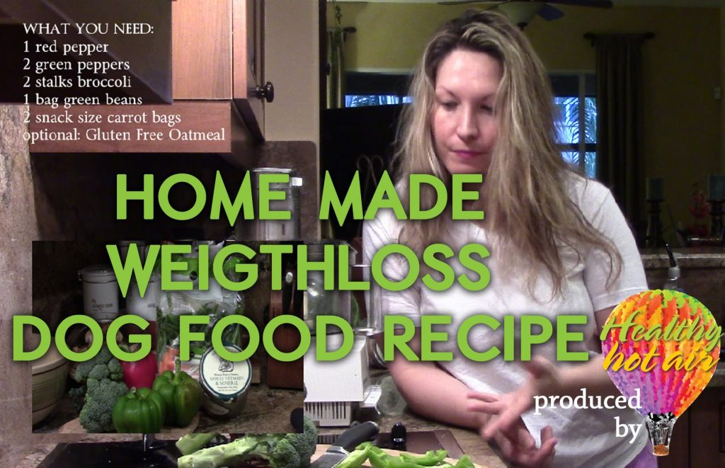 Home Made Weightloss Food for Dogs – Healthy Hot Air Episode