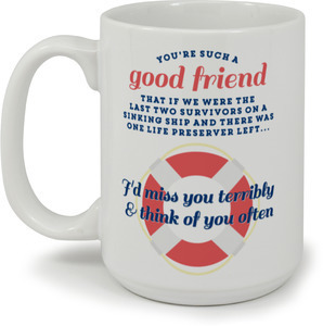 Good Friends Funny Mug
