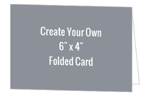 Create Your Own 6x4 Folded Card
