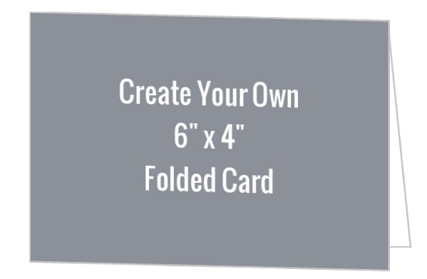 create your own 6x4 folded card create your own cards. Black Bedroom Furniture Sets. Home Design Ideas