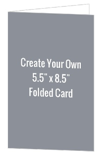 Create Your Own 5.5x8.5 Folded Card