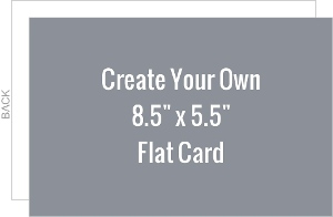 Create Your Own 8.5x5.5 Flat Card