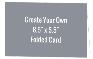 Create Your Own 8.5x5.5 Folded Card