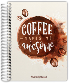 Coffee Makes Me Awesome Monthly Planner